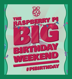 Raspberry Pi Big Birthday Weekend 2016